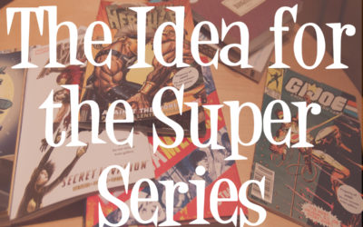 Where Did You Get the Idea for the Super Series?